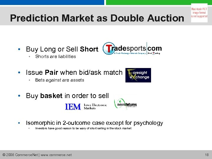 Prediction Market as Double Auction • Buy Long or Sell Short • Shorts are