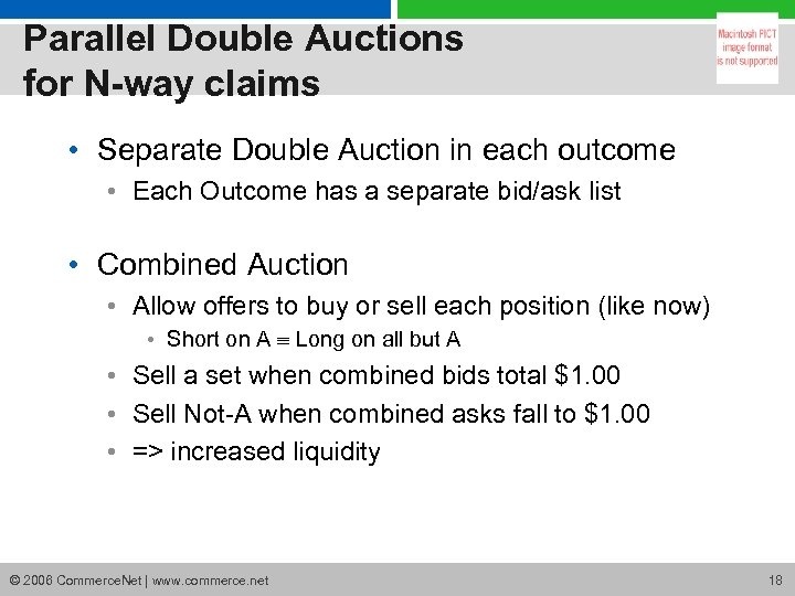 Parallel Double Auctions for N-way claims • Separate Double Auction in each outcome •