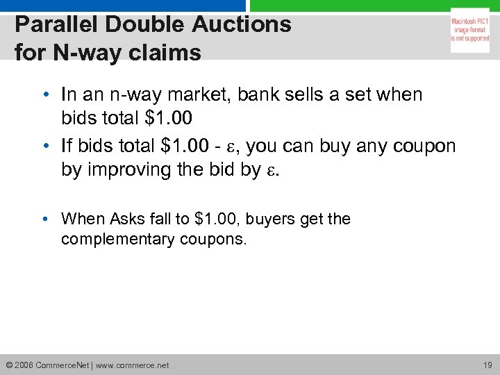 Parallel Double Auctions for N-way claims • In an n-way market, bank sells a