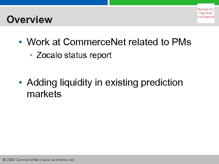 Overview • Work at Commerce. Net related to PMs • Zocalo status report •