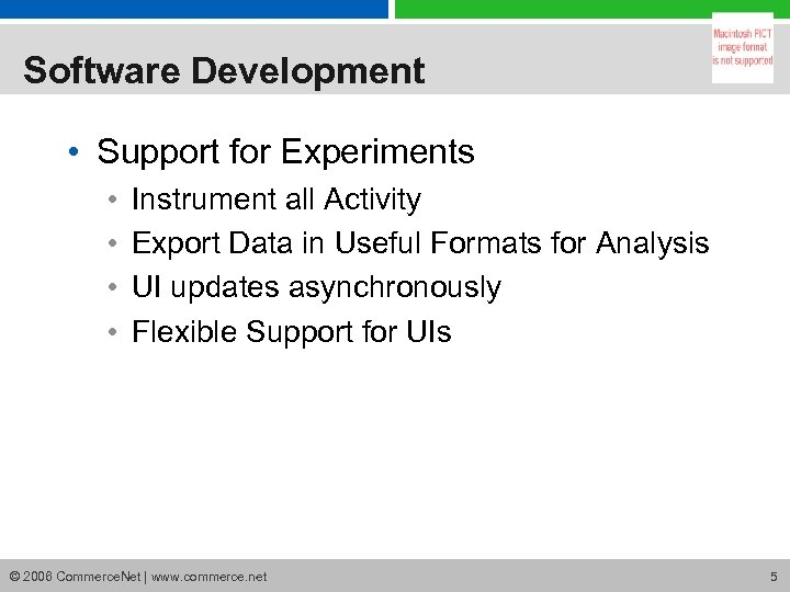Software Development • Support for Experiments • • Instrument all Activity Export Data in