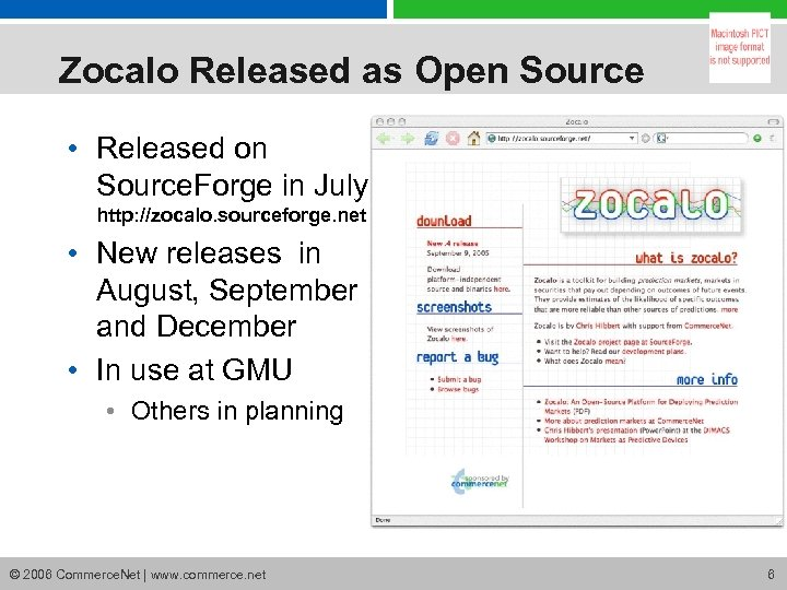Zocalo Released as Open Source • Released on Source. Forge in July http: //zocalo.