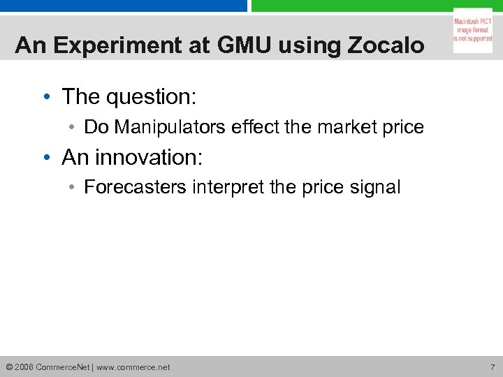 An Experiment at GMU using Zocalo • The question: • Do Manipulators effect the