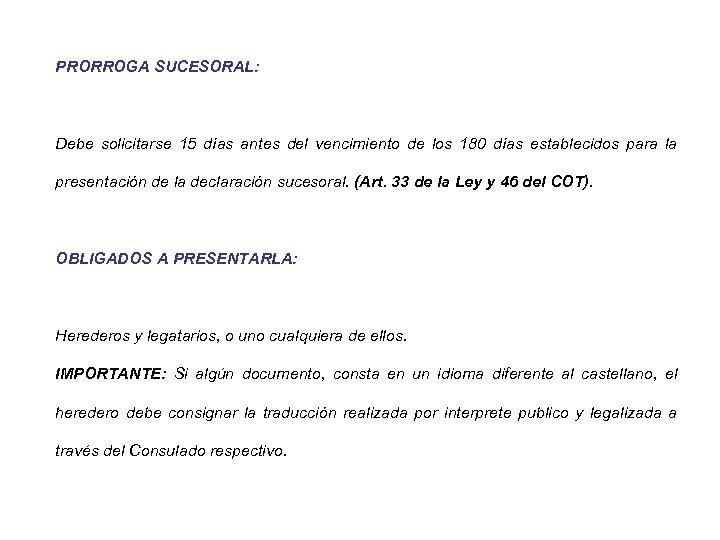 PRORROGA SUCESORAL: Debe solicitarse 15 días antes del vencimiento de los 180 días establecidos