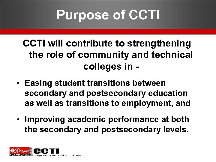 Purpose of CCTI will contribute to strengthening the role of community and technical colleges