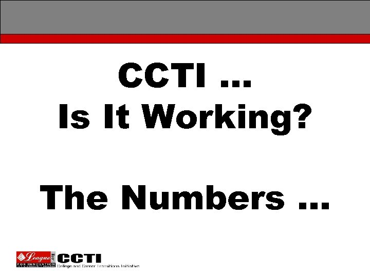 CCTI … Is It Working? The Numbers …