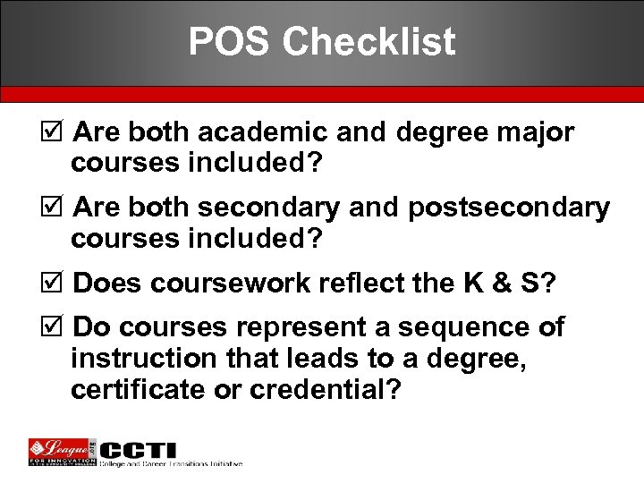 POS Checklist þ Are both academic and degree major courses included? þ Are both