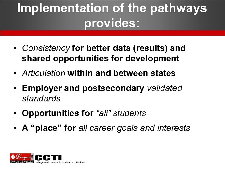 Implementation of the pathways provides: • Consistency for better data (results) and shared opportunities