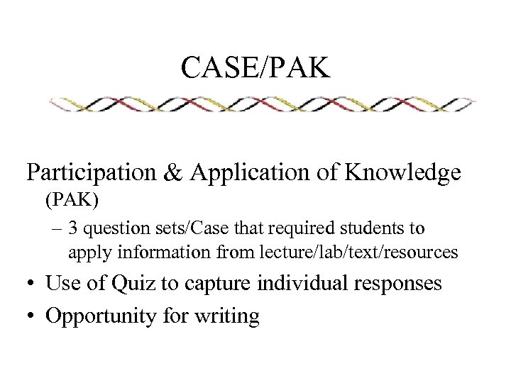 CASE/PAK Participation & Application of Knowledge (PAK) – 3 question sets/Case that required students