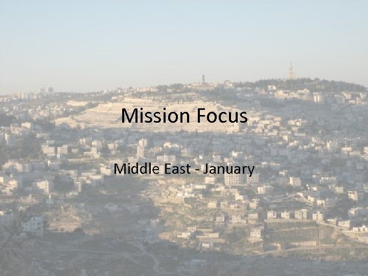 Mission Focus Middle East - January