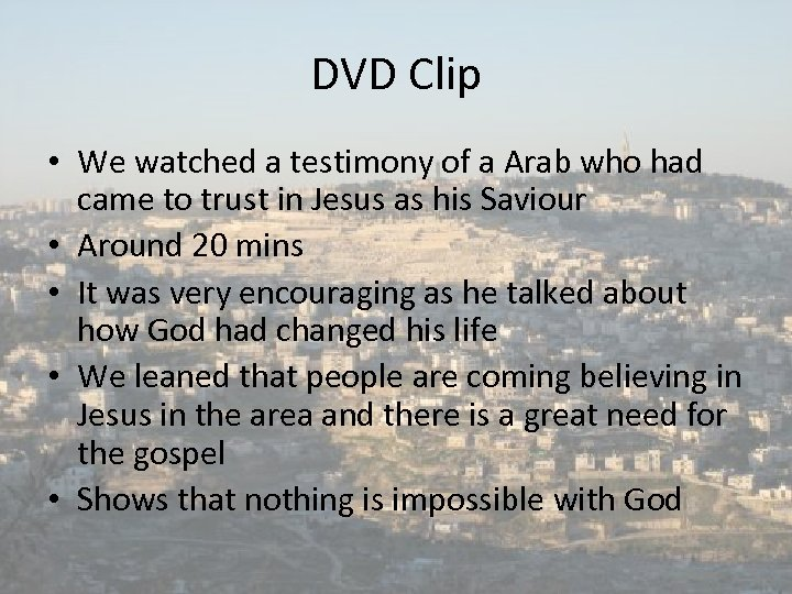 DVD Clip • We watched a testimony of a Arab who had came to