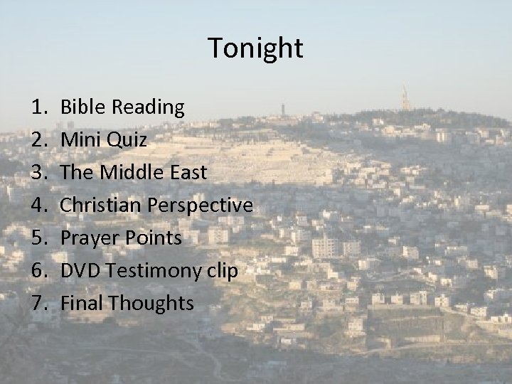 Tonight 1. 2. 3. 4. 5. 6. 7. Bible Reading Mini Quiz The Middle
