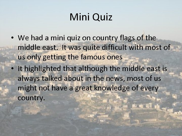 Mini Quiz • We had a mini quiz on country flags of the middle