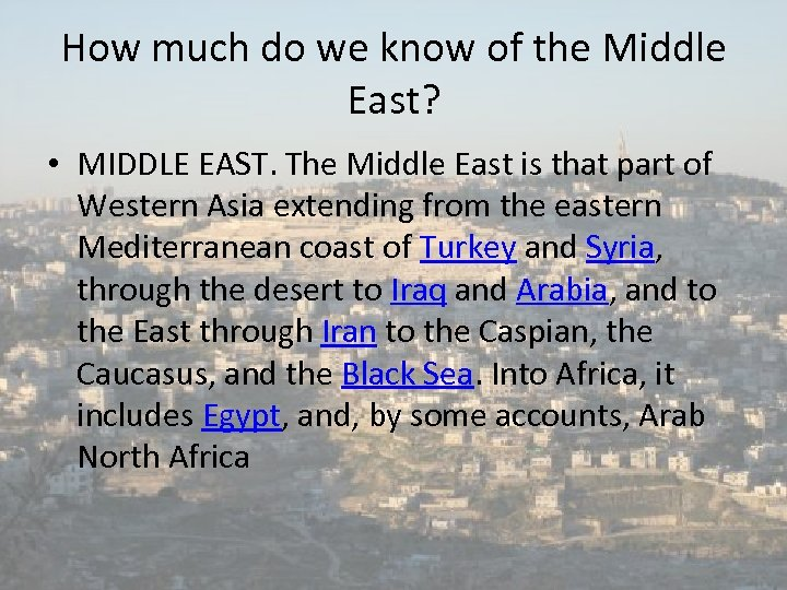 How much do we know of the Middle East? • MIDDLE EAST. The Middle