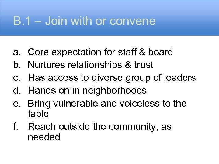 B. 1 – Join with or convene a. b. c. d. e. Core expectation