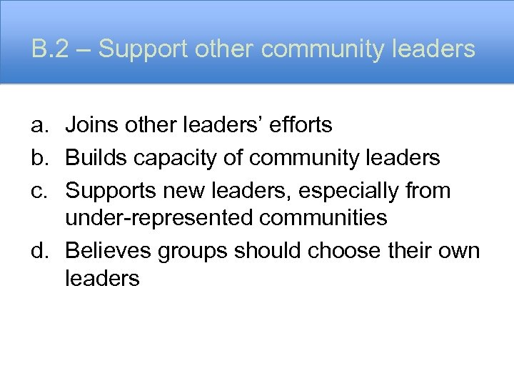 B. 2 – Support other community leaders a. Joins other leaders' efforts b. Builds