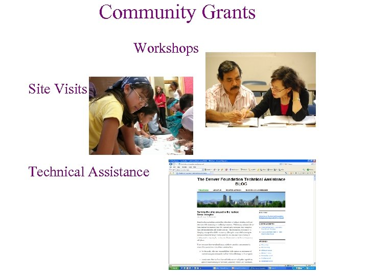 Community Grants Workshops Site Visits Technical Assistance