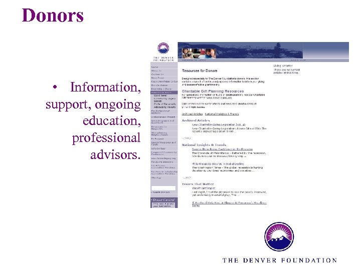Donors • Information, support, ongoing education, professional advisors.