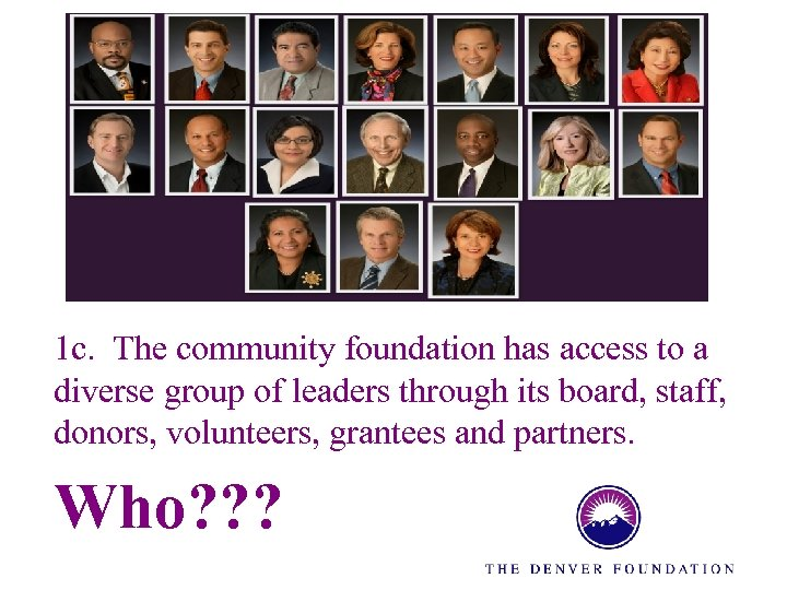 1 c. The community foundation has access to a diverse group of leaders through