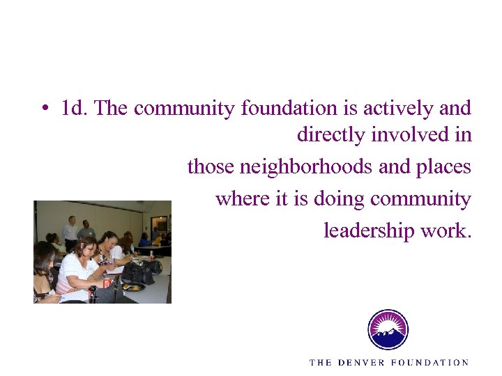 • 1 d. The community foundation is actively and directly involved in those