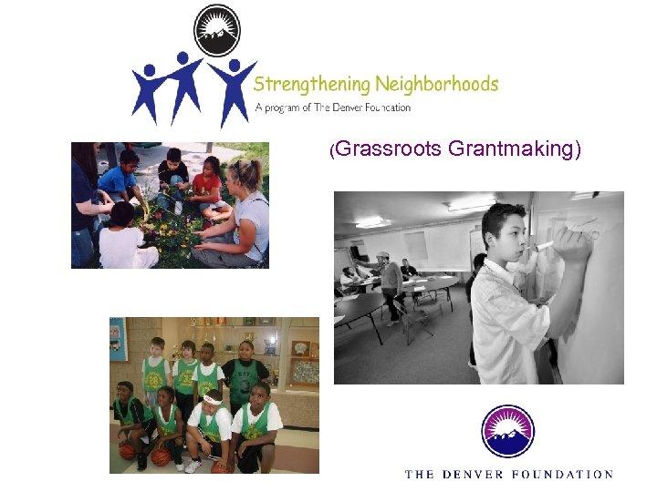 (Grassroots Grantmaking)