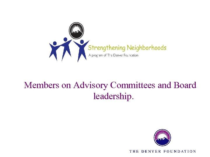 Members on Advisory Committees and Board leadership.