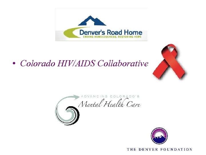 • Colorado HIV/AIDS Collaborative
