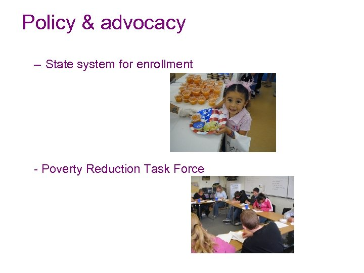 Policy & advocacy – State system for enrollment - Poverty Reduction Task Force