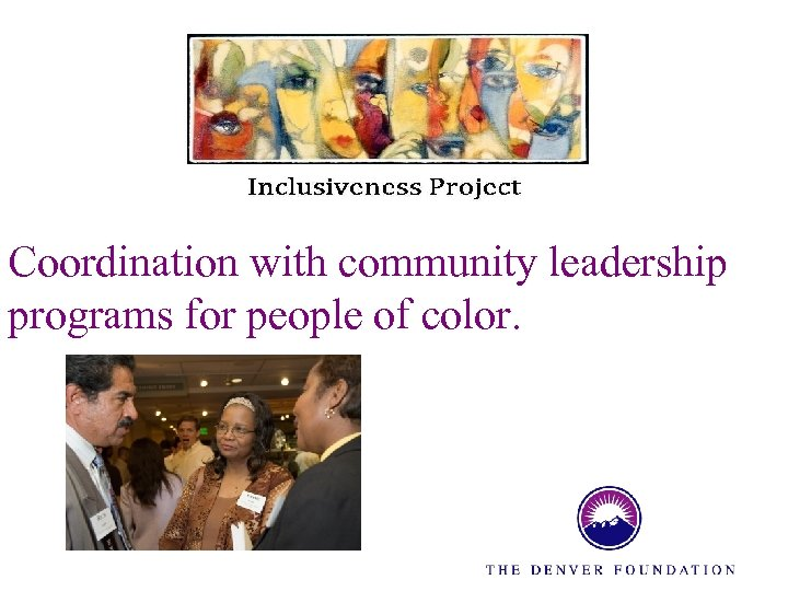 Coordination with community leadership programs for people of color.