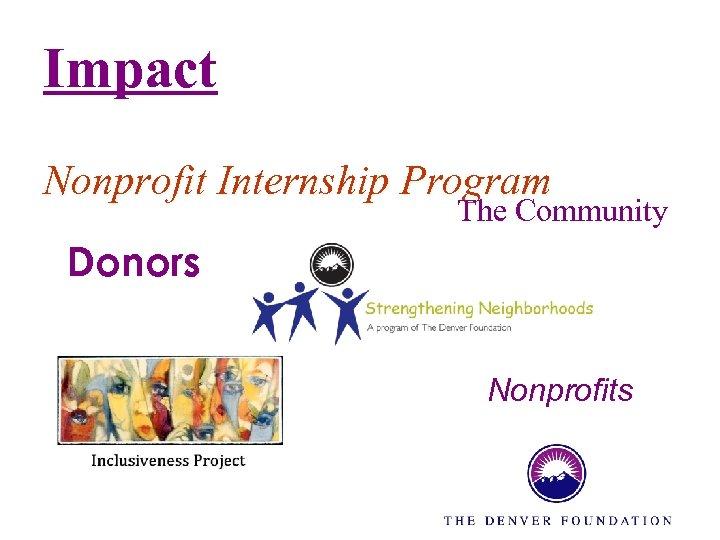 Impact Nonprofit Internship Program The Community Donors Nonprofits