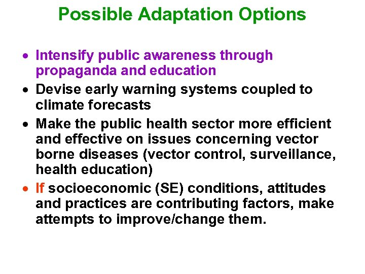 Possible Adaptation Options Intensify public awareness through propaganda and education Devise early warning systems