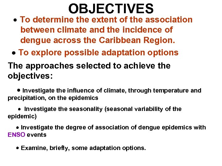 OBJECTIVES To determine the extent of the association between climate and the incidence of