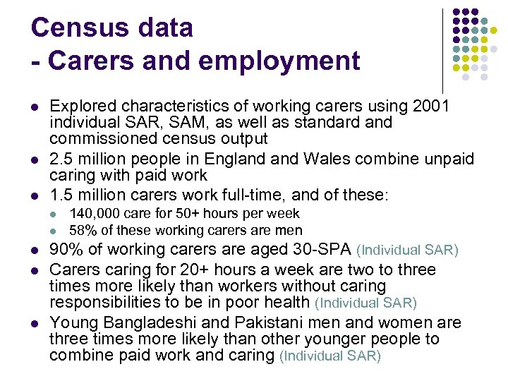Census data - Carers and employment l l l Explored characteristics of working carers