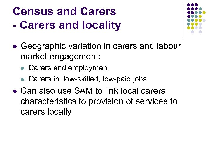 Census and Carers - Carers and locality l Geographic variation in carers and labour