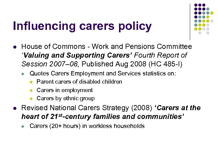 Influencing carers policy l House of Commons - Work and Pensions Committee 'Valuing and
