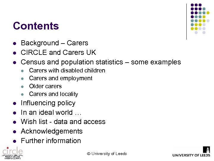 Contents l l l Background – Carers CIRCLE and Carers UK Census and population
