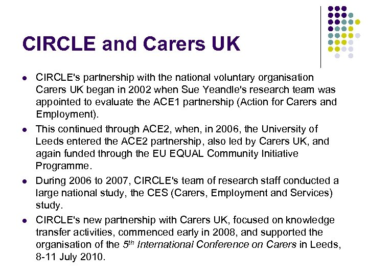 CIRCLE and Carers UK l l CIRCLE's partnership with the national voluntary organisation Carers