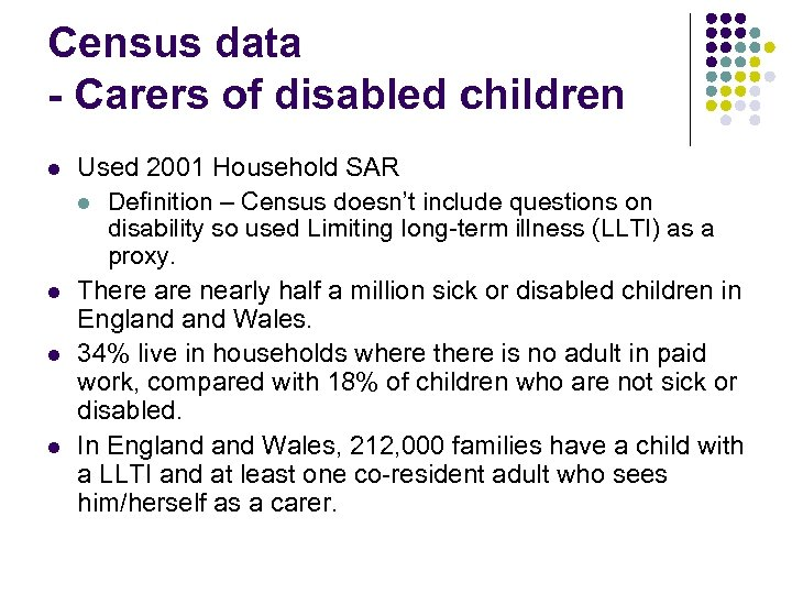 Census data - Carers of disabled children l l Used 2001 Household SAR l