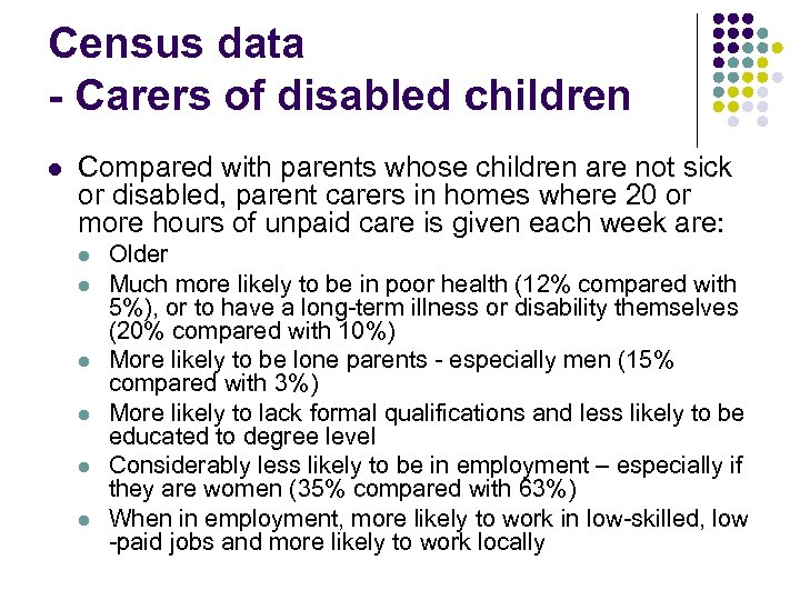 Census data - Carers of disabled children l Compared with parents whose children are