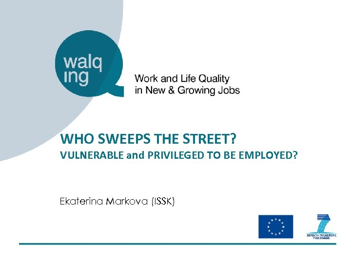 WHO SWEEPS THE STREET? VULNERABLE and PRIVILEGED TO BE EMPLOYED? Ekaterina Markova (ISSK)