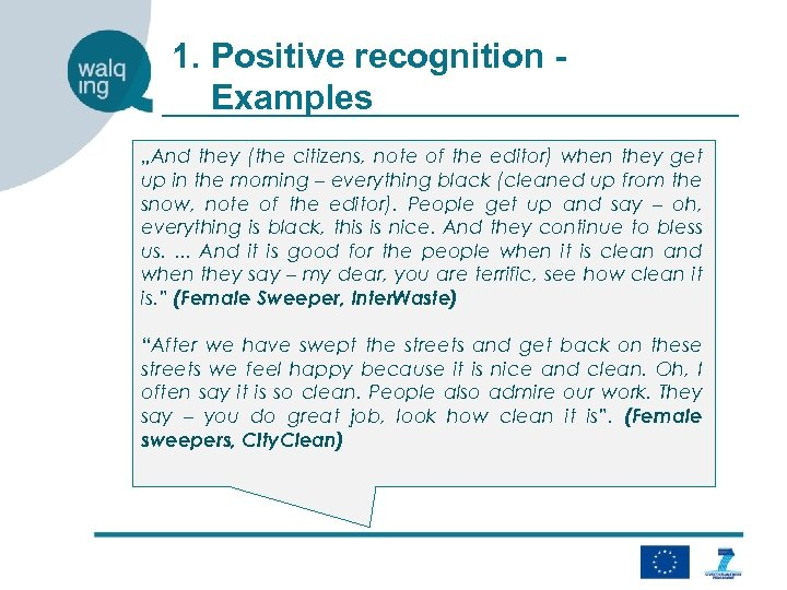 "1. Positive recognition Examples ""And they (the citizens, note of the editor) when they"
