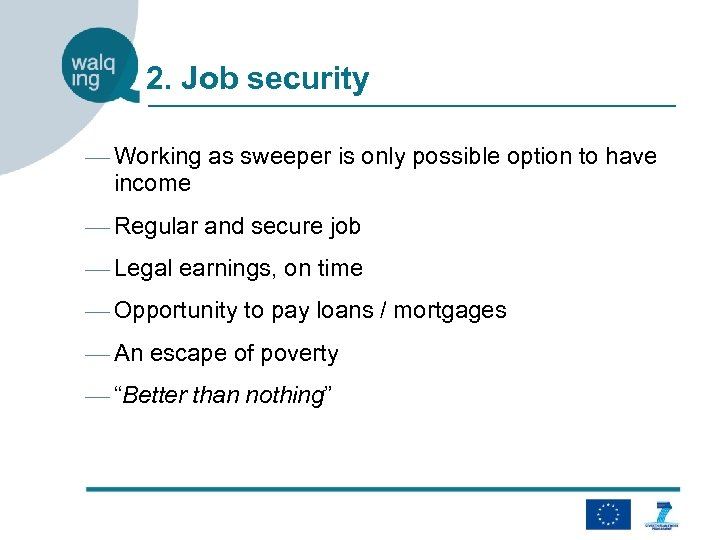 2. Job security — Working as sweeper is only possible option to have income