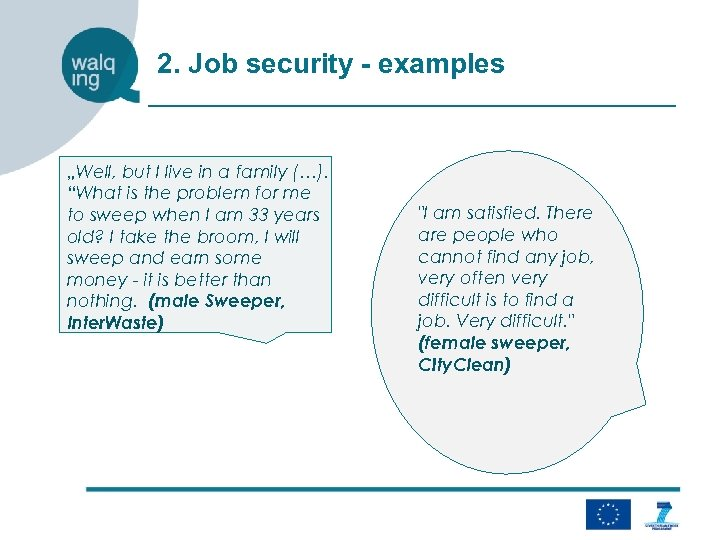 "2. Job security - examples ""Well, but I live in a family (…). ""What"