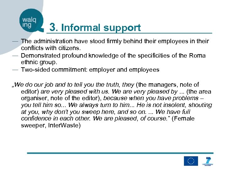3. Informal support ― The administration have stood firmly behind their employees in their