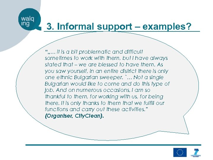 "3. Informal support – examples? """"… it is a bit problematic and difficult sometimes"
