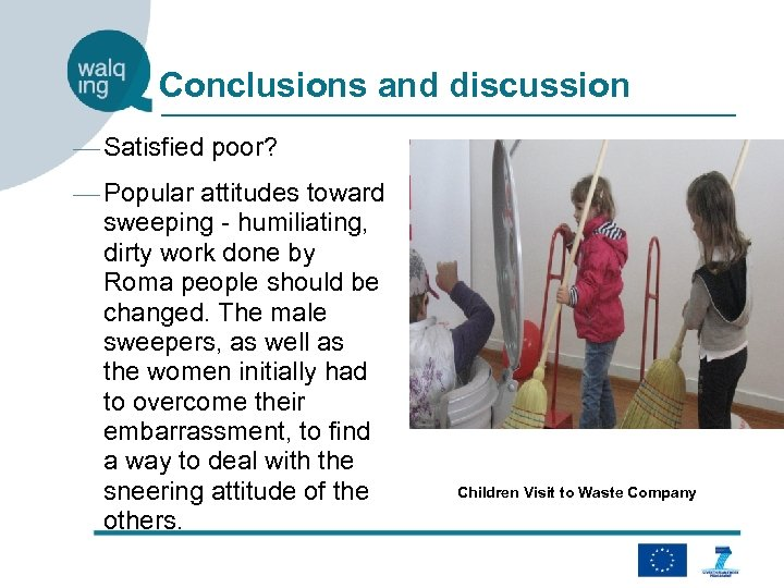 Conclusions and discussion — Satisfied poor? — Popular attitudes toward sweeping - humiliating, dirty