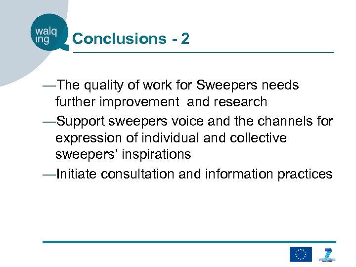 Conclusions - 2 ―The quality of work for Sweepers needs further improvement and research