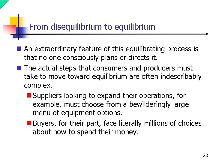 From disequilibrium to equilibrium n An extraordinary feature of this equilibrating process is that