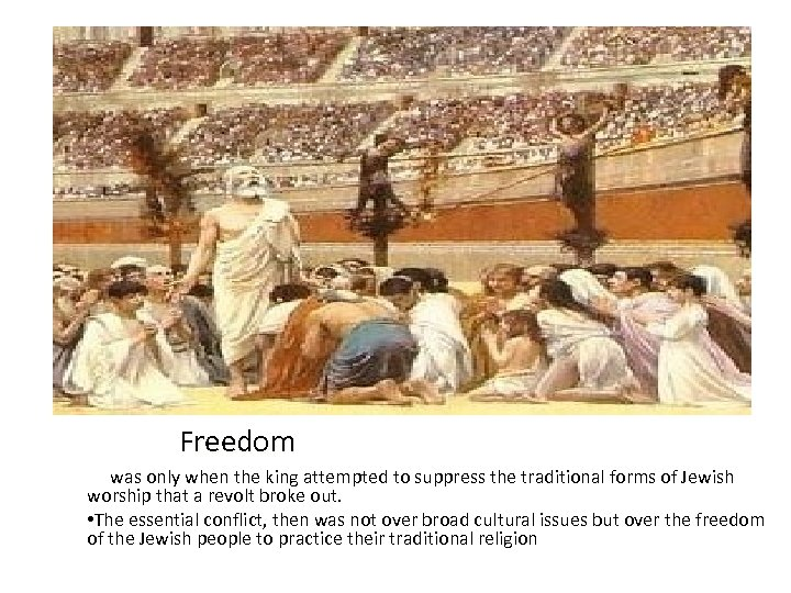 Freedom • It was only when the king attempted to suppress the traditional forms