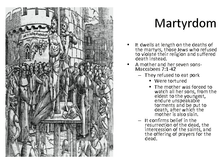 Martyrdom • • It dwells at length on the deaths of the martyrs, those